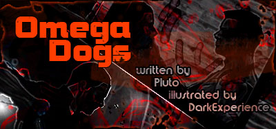 Omega Dogs, written by Pluto, illustrated by Dark Experience